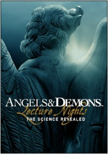 Institutions around the world will be hosting public lectures about the science behind Angels & Demons.