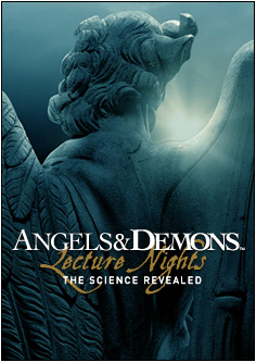 See a live teleconference about the science of Angels & Demons on Tuesday, May 19, from the National Science Foundation.