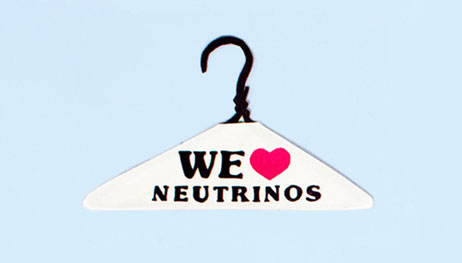 "Illustration of hanger with ""We (Heart) Neutrinos"" written on it"