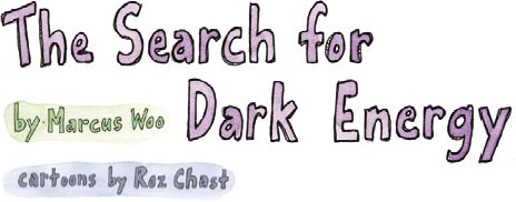 The Search for Dark Energy -- By Marcus Woo -- Cartoons By Roz Chast
