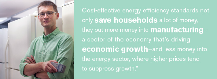 "Quote ""Cost-effective energy efficiency standards not only save households a lot of money, they put money into manufacturing"""