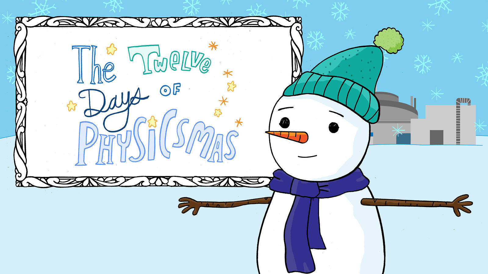 "Illustration of a snowman next to the words ""The 12 Days of Physicsmas"""