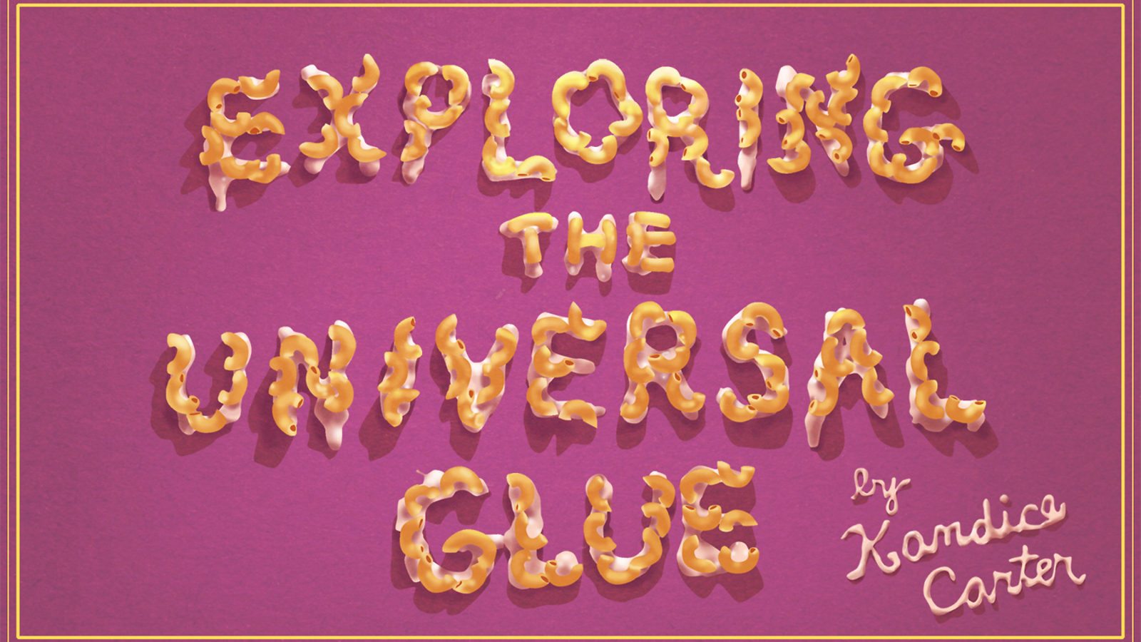 """Illustration of """"Exploring the Universal Glue by: Kandice Carter"""""""