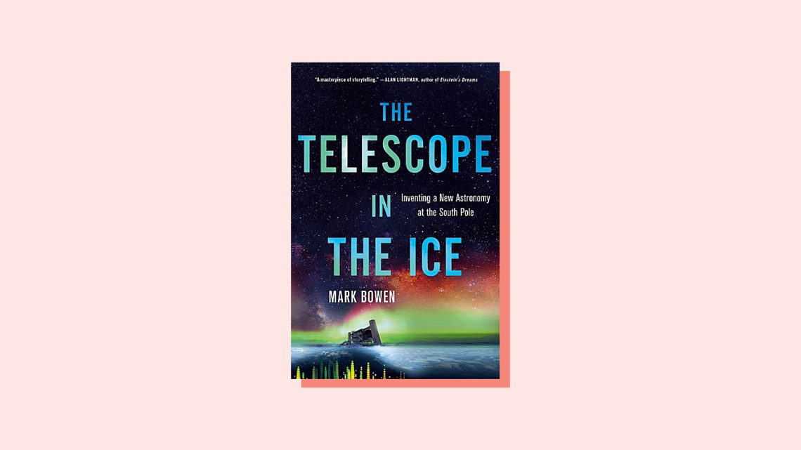 Illustration of book cover for The Telescope in the Ice: Inventing a New Astronomy at the South Pole, by Mark Bowen
