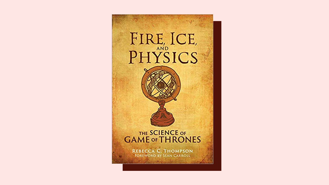 """Fire, Ice, and Physics"" book cover by Rebecca C. Thompson (with foreword by Sean Carroll)"