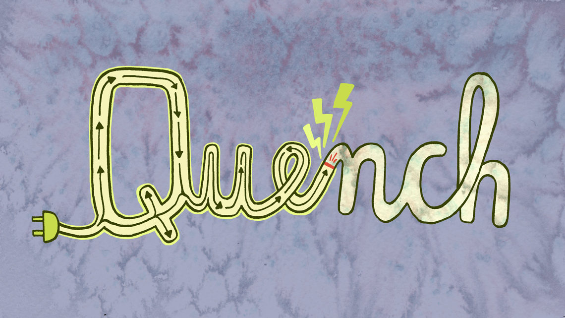 "Purple and yellow graphic of the word ""quench"" that looks like electrical cord"