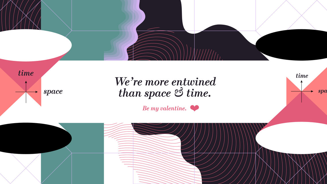 "Illustration of valentine's card ""We're more entwined than space and time"""