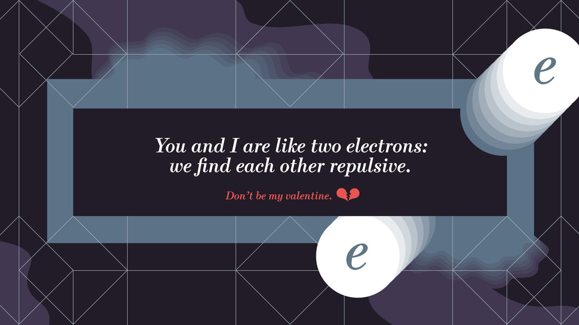 "Illustration of anti-valentine's card ""You and I are like two electrons: We find each other repulsive"""