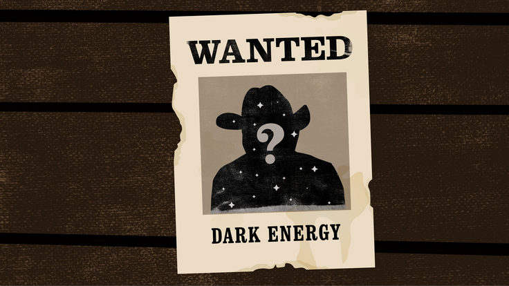 "Dark energy ""Wanted"" poster"